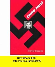 Child Nazi (Studies in Austrian Literature, Culture, and Thought Translation Series) (9781572411166) Andreas Okopenko, Michael Mitchell , ISBN-10: 1572411163  , ISBN-13: 978-1572411166 ,  , tutorials , pdf , ebook , torrent , downloads , rapidshare , filesonic , hotfile , megaupload , fileserve