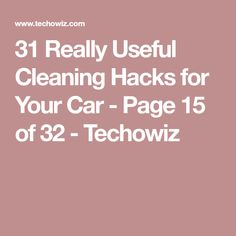 31 Really Useful Cleaning Hacks for Your Car - Page 15 of 32 - Techowiz