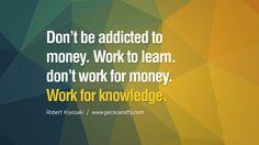 robert kiyosaki quotes - Google Search   #robertkiyosaki  #kurttasche  #successwithkurt