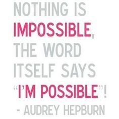 All things are possible.