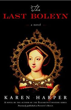 The Last Boleyn: A Novel: 1 - Kindle edition by Karen Harper. Literature & Fiction Kindle eBooks @ Amazon.com.