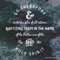 Go therefore and make disciples of all nations.