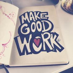 Make good work (lettering daily)