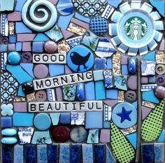 'good morning beautiful'  MIXED MEDIA MOSAIC UPCYCLED STARBUCKS COFFEE CAP WALL ART ASSEMBLAGE WITH BIRD AND FLOWER CONTEMPORARY ART.