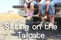 Things I love about the South...Sitting on the Tailgate! The South, Southern Life, Country Life, Simple Things