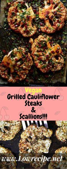 Vegan Grilled Cauliflower Steaks & Scallions!!! - Low Recipe