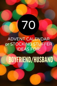 70 Advent Calendar or Stocking Stuffer Ideas for the Boyfriend or Husband More