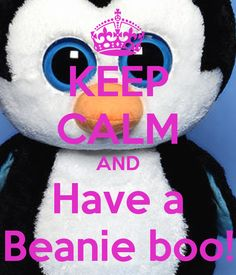 KEEP CALM AND Have a Beanie boo!