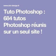 Tuto Photoshop : 684 tutos Photoshop réunis sur un seul site !