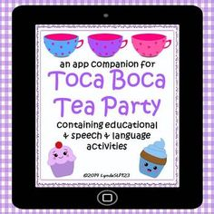 Created by LyndaSLP123: Target language  literacy skills using Toca Boca Tea Party app. Includes detailed lesson plans, literacy activities, vocabulary cards, and articulation sheets.