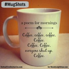 Nicole Leigh Shaw, Tyop Aretist: MugShots by Hollow Tree Ventures. Cute Coffee Mugs, Coffee Talk, Coffee Is Life, I Love Coffee, Tea Mugs, Best Coffee, Coffee Break, My Coffee, Coffee Shop
