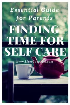 How to Find Time for Self Care - An Essential Guide for Parents