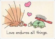 Love endures all things.