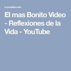 El mas Bonito Video - Reflexiones de la Vida - YouTube