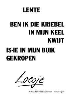 Nope, zit nog in mn keel :-S The Words, Spring Quotes, Dutch Quotes, Garden Quotes, Simple Words, Text Me, Funny Texts, Slogan, Funny Quotes