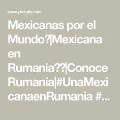 Mexicanas por el Mundo🌎|Mexicana en Rumania🇷🇴|Conoce Rumania|#UnaMexicanaenRumania #ChoqueCultural🇷🇴 - YouTube Math Equations, Youtube, Culture Shock, World, Romania, Ireland, Mexican, Youtubers, Youtube Movies