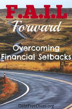 Four tips to take financial failures, setbacks, or money mishaps and use them to F.A.I.L Forward. Here's how you do it.