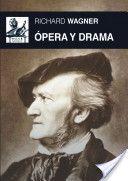 Opera y drama / Richard Wagner ; traducción, Angel Fernando Mayo Antoñanzas ; prólogo, Miguel Angel González Barrio Publicación Tres Cantos, Madrid : Akal, D.L. 2013