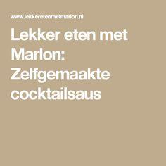 Lekker eten met Marlon: Zelfgemaakte cocktailsaus