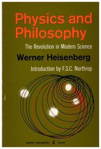 HEISENBERG, W: Physics and Philosophy: The Revolution in Modern Science