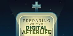 Consider what to do with your online life when you're gone.