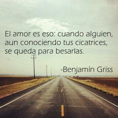 El amor es besar hasta los defectos Love is this: when someone, even knowing your scars, stays to kiss them. Great Quotes, Me Quotes, Funny Quotes, Inspirational Quotes, Motivational, Love Phrases, Love Words, Laura Lee, Frases Love