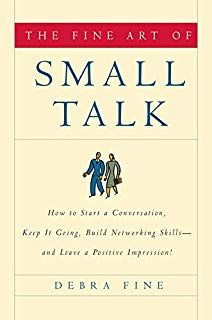 The Fine Art of Small Talk: How To Start a Conversation, Keep It Going, Build Networking Skills -- and Leave a Positive Impression! by Debra Fine - Hachette Books I Love Books, Books To Read, My Books, Book Club Books, Book Nerd, Reading Lists, Book Lists, Inspirational Books, Book Nooks