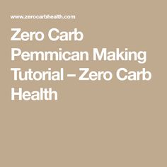 Zero Carb Pemmican Making Tutorial – Zero Carb Health