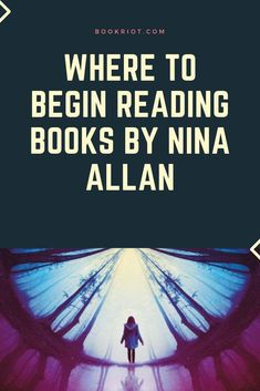 Curious about the work of Nina Allan but don't know where to begin? We've got a handy guide for you.   book lists | nina allan books | books by nina allan