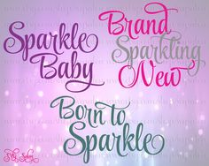 Sparkle Baby Born To Sparkle Brand Sparkling New Iron On Vinyl Onesie / Shirt Decal Cutting File in Svg Eps Dxf Jpeg for Cricut & Silhouette