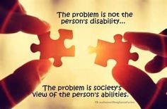 The problem is not the person's disability...