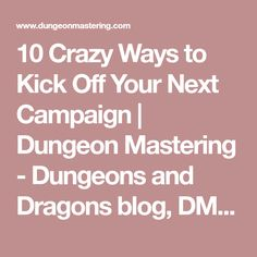 10 Crazy Ways to Kick Off Your Next Campaign | Dungeon Mastering - Dungeons and Dragons blog, DM tips, D&D books, RPG fun