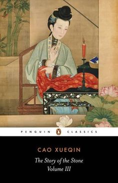 The Story of the Stone: Or, The Dream of the Red Chamber, Vol. 3: The Warning Voice by Cao Xueqin http://www.amazon.com/dp/0140443703/ref=cm_sw_r_pi_dp_aIR1wb0FZK950