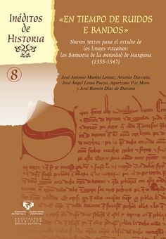 """""""En tiempo de ruidos e bandos"""" : nuevos textos para el estudio de los linajes vizcaínos: los Barroeta de la merindad de Marquina (1355-1547), 2014 http://absysnet.bbtk.ull.es/cgi-bin/abnetopac?TITN=509631"""