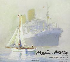 Marin Marie, peinture et navigation