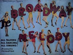 1929:  Broadway Melody starring  Starring Charles King, Anita Page and Bessie Love