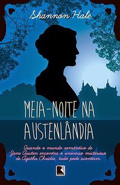 Quando Agatha encontra Jane... No Literatura de Mulherzinha, lançamento do Grupo Editorial Record: Meia-noite na Austenlândia, Shannon Hale – http://livroaguacomacucar.blogspot.com.br/2015/02/cap-986-meia-noite-na-austenlandia.html