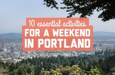 10 essential activities for a weekend in Portland