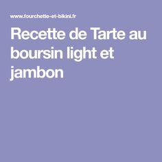 Recette de Tarte au boursin light et jambon