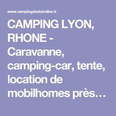 CAMPING LYON, RHONE - Caravanne, camping-car, tente, location de mobilhomes près…
