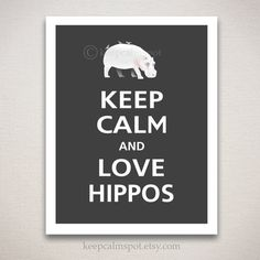Keep Calm and LOVE HIPPOS Typography Animal Art by keepcalmspot