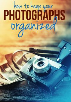How to Keep Your Photographs Organized - simple tips on preserving, enjoying and sharing your memories! #organization