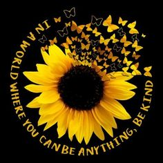 Be kind . Sunflower Quotes, Sunflower Pictures, Sunflower Art, Sunflower Tattoos, Sunflowers And Roses, Sunflower Wallpaper, You Are My Sunshine, Mellow Yellow, I Tattoo
