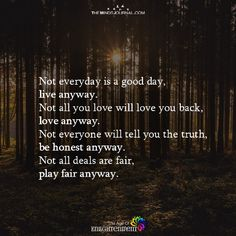 Not Everyday Is A Good Day, Live Anyway - https://themindsjournal.com/not-everyday-good-day-live-anyway-2/