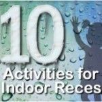 10 Rainy and Snow Day Activities for Indoor Recess