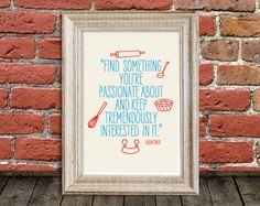 Art for Kitchen, Vintage  print poster  inspirational retro quote - Julia Child. $26.00, via Etsy.