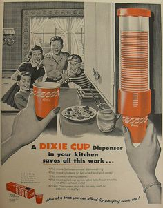 Dixie Cup Dispenser- they started in the kitchen, then soon all houses had them in the bathroom...maybe that's why we didn't share that many colds!?