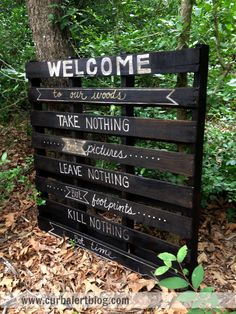 Welcome To Our Woods Pallet Sign and a Tour of our Woods | Hometalk