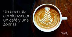 Un buen día comienza con un café y una sonrisa.
