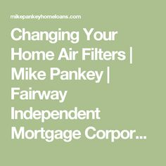 Changing Your Home Air Filters  |  Mike Pankey | Fairway Independent Mortgage Corporation